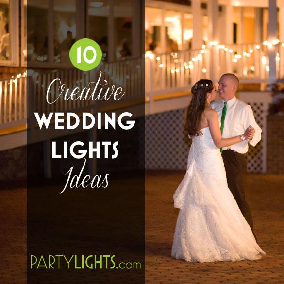 Creative Wedding Light Ideas
