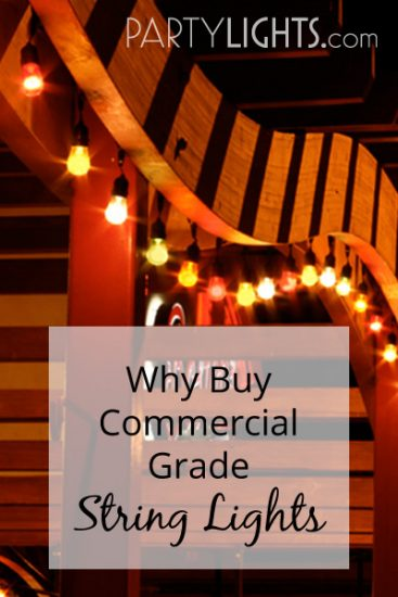 Why Commercial String Lights